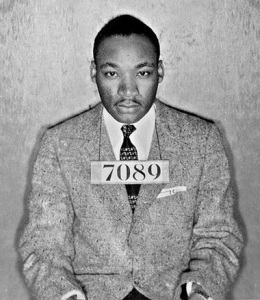 "Mug shot of Martin Luther King Jr. (1963) ""One has a moral responsibility to disobey unjust laws."""